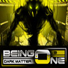 Being One – Episode 3 – Dark Matter
