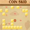 Coin Skid