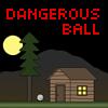 Dangerous ball