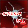 Explosive Ball