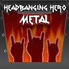 Headbanging Hero Metal