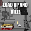 Load Up And Kill