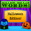 Million Dollar Words: Halloween Edition