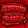 Vowels in Your Bowels