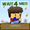 Wait 4 Me