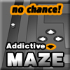 Addictive Maze: No chance
