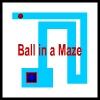 Ball in a Maze