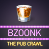 Bzoonk – The Pub Crawl