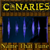 Canaries in a coalmine – Name that tune