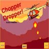 chopperdropper