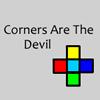 Corners Are The Devils