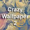 Crazy Wallpaper 2