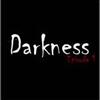 Darkness Episode 1