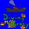 Diving Me Crazy