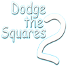 Dodge the Squares 2