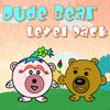 Dude Bear Level Pack
