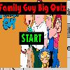 Family Guy Big Quiz