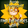 Find the Heroes World – Porto