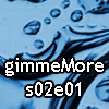 gimmeMore – s02e01