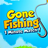 Gone Fishing – 1 minute match