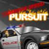 High Speed Pursuit