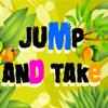 Jump And Take