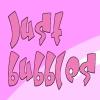 Just Bubbles