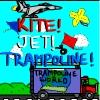 Kite! Jet! Trampoline!