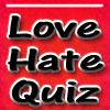 Love vs Hate Quiz