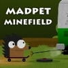 Madpet Minefield