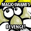 MAGIC SWAMI'S REVENGE!