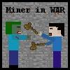 Miner in WAR