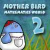 Mother Bird – Mathematic Wolrd 2