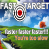 Nea's – Fast Target … You're too slow