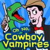 Oh No, Cowboy Vampires