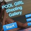 Pool Girl Shooting Gallery