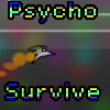 Psycho Survive