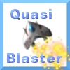 Quasi-Blaster