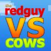 RedGuy VS Cows