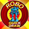 ROBO QUICK DRAW
