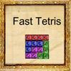 Fast Tetris