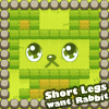 Short Legs Want Rabbits