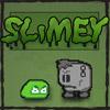Slimey