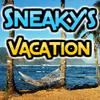 Sneaky's Vacation