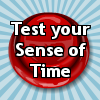 Test Your Sense of Time