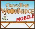 Cross The Wood Bridge – Mobile