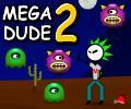 MegaDude 2